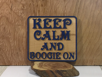 KEEP CALM AND BOOGIE ON CNC SIGN.jpg